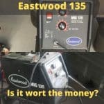 Review: The ins and outs of Eastwood 135 Amp welder