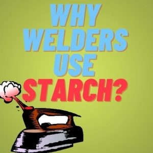 starch welding clothes